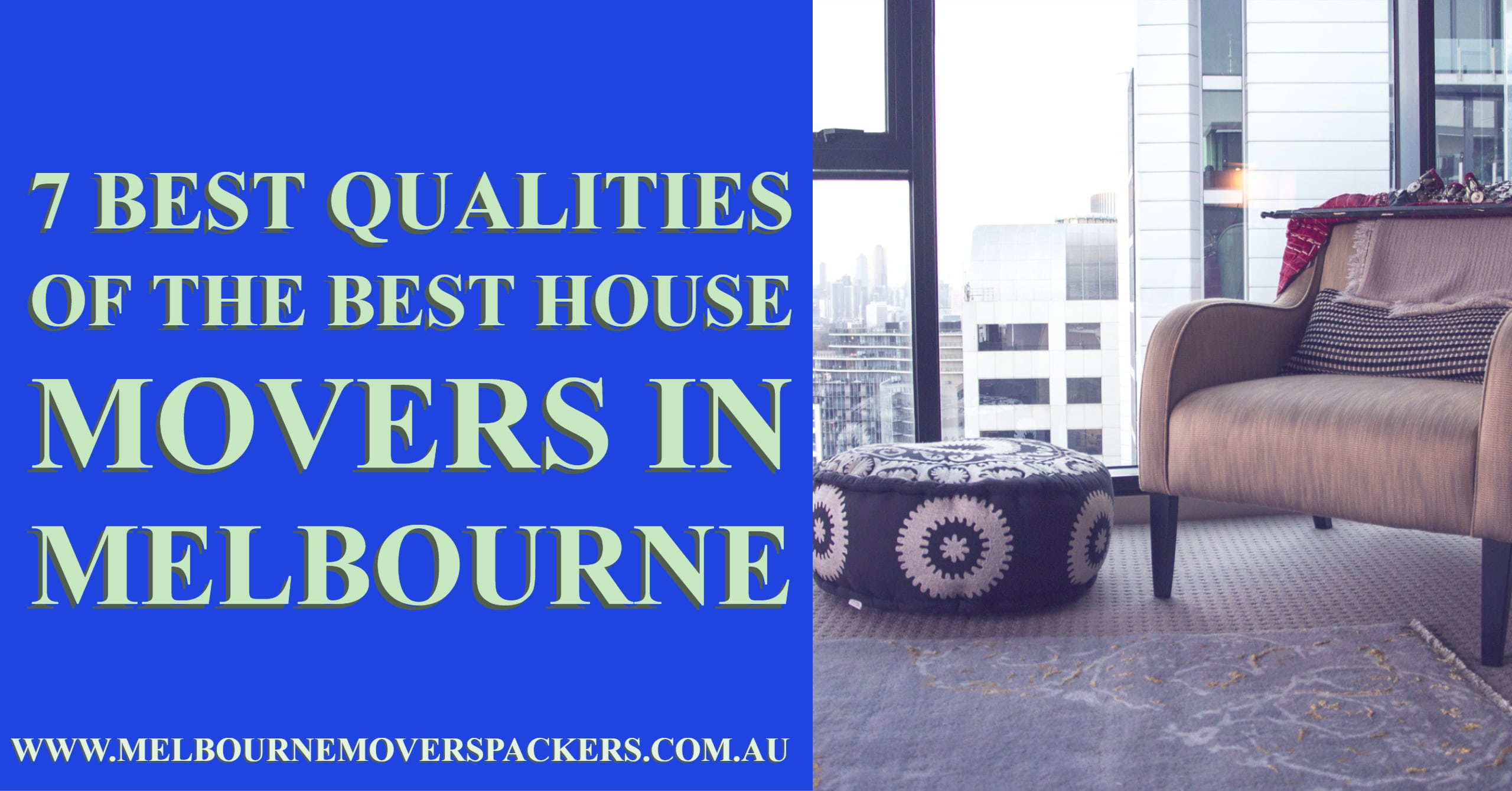 7 Best Qualities of the Best House Movers in Melbourne