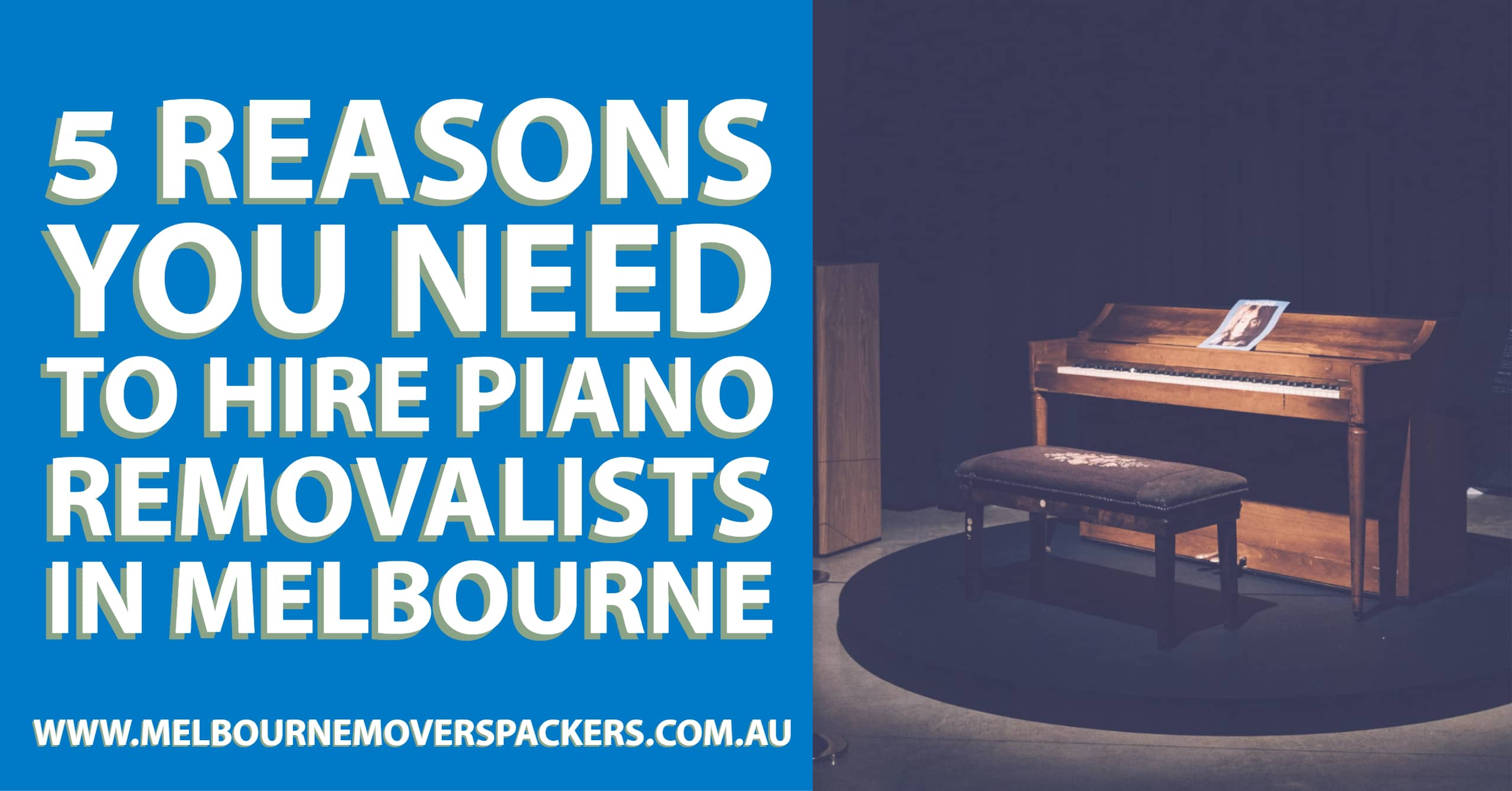 5 Reasons You Need to Hire Piano Removalists in Melbourne 1