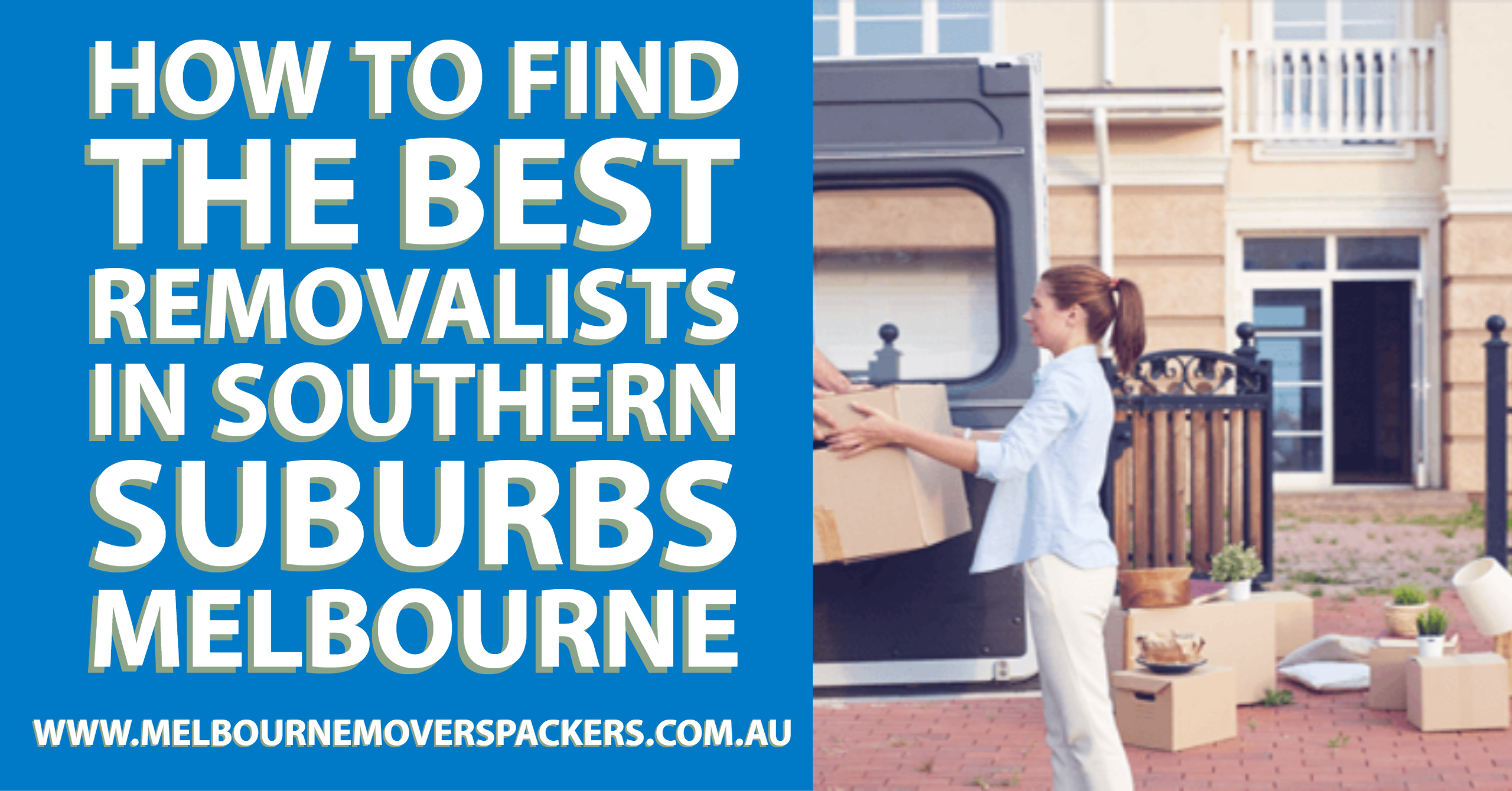How To Find The Best Removalists In Southern Suburbs Melbourne