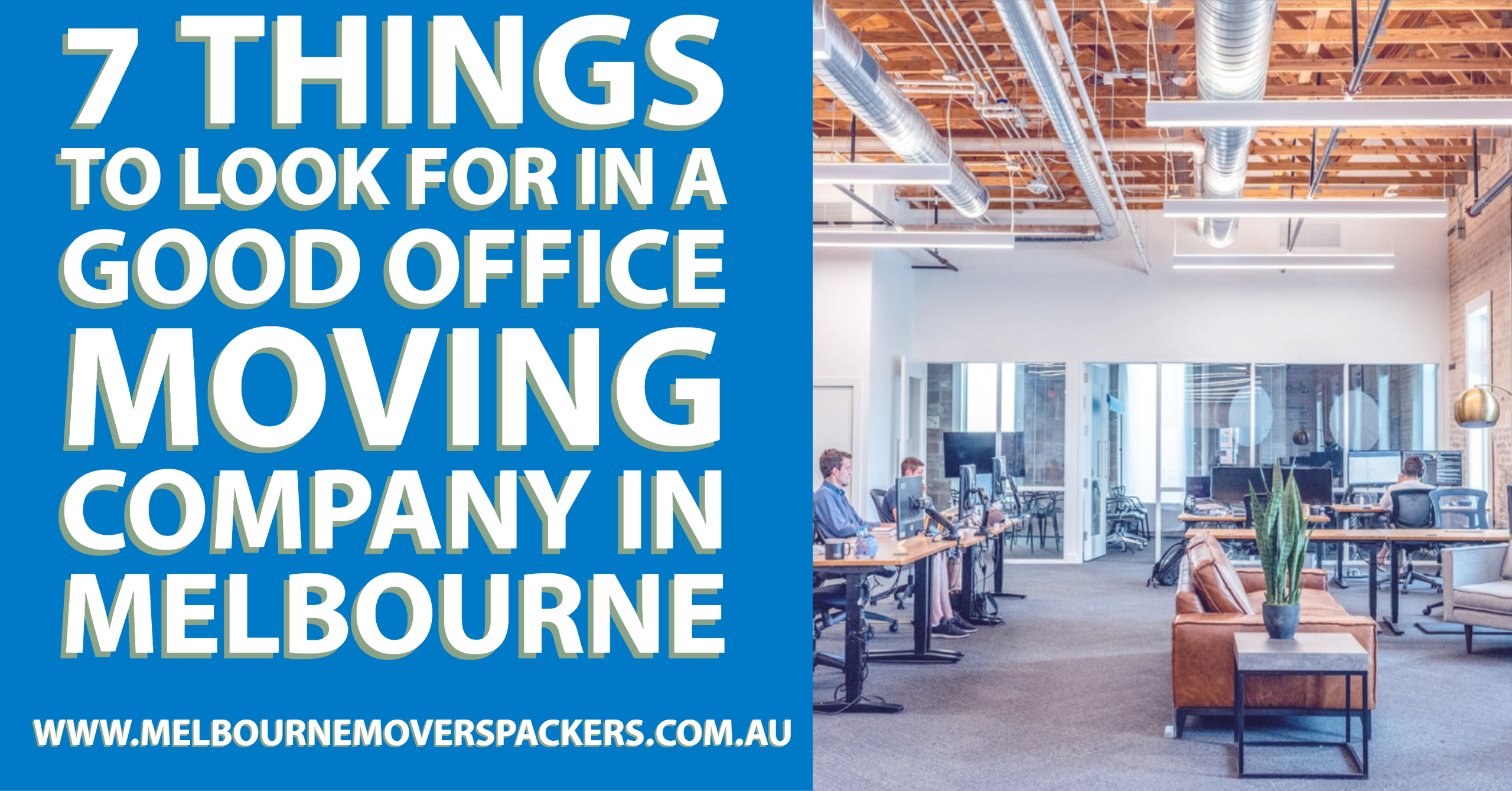 7 Things to Look for in a Good Office Moving Company in Melbourne